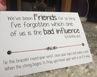 Wishing Bracelet - Friends For So Long, I've Forgotten Which One Is The Bad Influence - Star