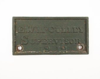 A Cast Iron Wall Plaque From 1912 - 'E.W. McCulley Supervisor' - Totally Useful - Unique - Rustic - Renew, Reuse, Recycle