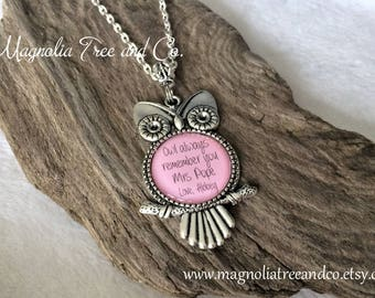 PERSONALIZED TEACHER Owl Necklace, Teacher Gift, School, Supply, Aide, Educational Assistant, Principal, Owl Always Remember You MT19