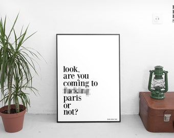 Are you coming to f**king Paris or not? Bridget Jones Poster - Rather Rude Poster (18 and over)