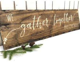 We Gather Together and Give Thanks, rustic wood sign, wood sign, gather wood sign, handpainted wood sign, gather, dining room decor, kitchen