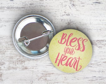 """Bless Your Heart 2.25"""" Pinback Button"""
