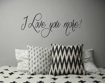 Wall art - vinyl wall decal - I love you more ! - bedroom wall decal - 5 sizes available - Bedroom Wall Decal