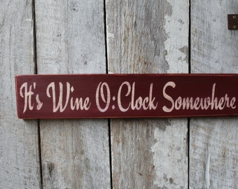 Primitive Wood Sign It's Wine O : clock Somewhere Bar Decor Patio Porch Deck Decor she Cave Boho funny sign Gift Idea teacher gift