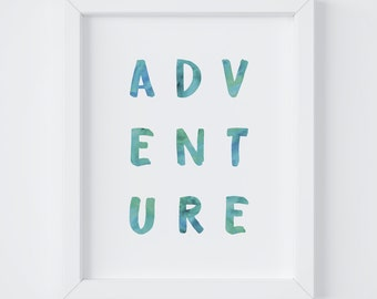 Adventure, Nursery Print, Boys Room Decor, Playroom Decor, Kids Room Decor, Instant Download, 8x10 Digital Print, 5x7 Digital Print