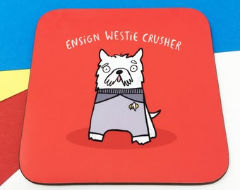 Ensign Westie Crusher - Star Trek Coaster - Pun Coaster - Gift for him - Wesley Crusher - Mat - Katie Abey