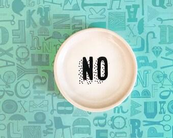 Small NO Ring Dish