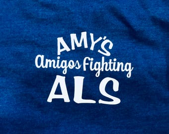 Amy's Amigos Fighting ALS Fundraiser T-Shirt