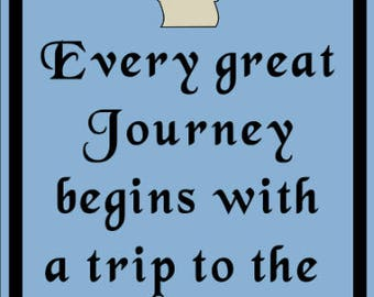 Every great journey begins with a trip to the bathroom