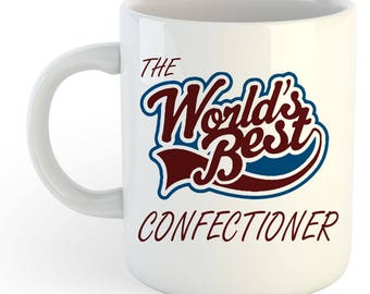 The Worlds Best Confectioner Mug