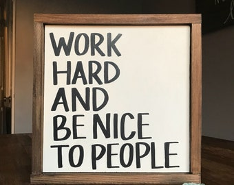 "13x9 ""Work Hard and Be Nice to People"" 
