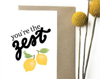 You're the zest - Greeting card