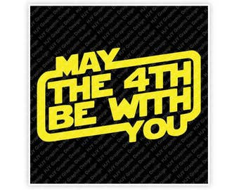 Disney, Star Wars, May The 4th Be With You, Forth, Digital, Download, TShirt, Cut File, SVG, Iron on, Transfer