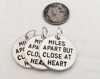 """3 - """"Miles apart but close at heart"""" pendants or charms, friendship charmStamped Pendants, sister pendants, family bracelet charm, bangle"""