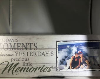 Wooden Picture Frame: Today's Moments Become Yesterdays Precious Memories