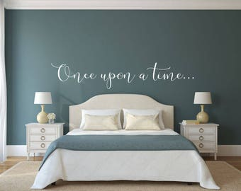 Once Upon a Time - Vinyl Decal Wall Art Decor Sticker - Home Decor House Living House Warming Bedroom Welcome Family Playroom Nursery v3