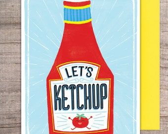 Let's Ketchup Greeting Card - thinking of you, catch up, hello, friendship, missing you, funny, tomato, pun