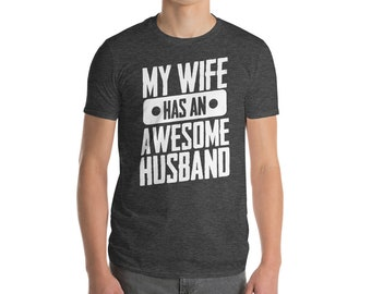 My Wife Has An Awesome Husband Short-Sleeve T-Shirt