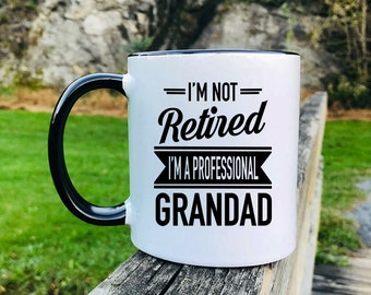 I'm Not Retired I'm A Professional Grandad - Father's Day Gifts - Grandad Mug - Grandad Gift