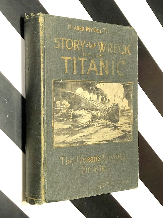 The Story of the Wreck of the Titanic by Marshall Everett (1912) first edition book
