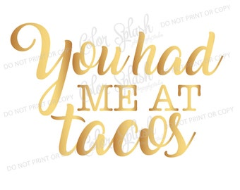 You had me at tacos SVG, taco SVG, food saying svg, taco clipart, cuttables, svg, clip art, Cricut, Silhouette, Cutting File