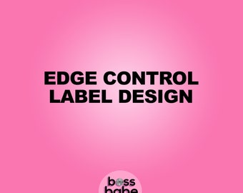 Edge Control Label Design