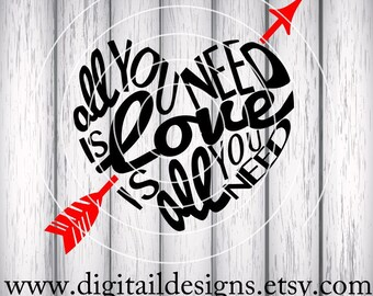 Valentine SVG - png - fcm - eps - dxf - ai Cut File - Silhouette - Cricut - Scan n Cut - All You Need Is Love - Love is All you Need SVG