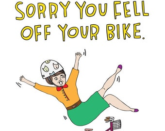 Sorry Card - Sorry You Fell Off Your Bike