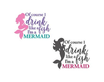 Decal Mermaid | Vinyl Mermaid | Drink Like A Fish Decal | Wine Glass Decal | Tumbler Decal | Mermaid Decal | Vinyl Decal | Cup Decal | Decal