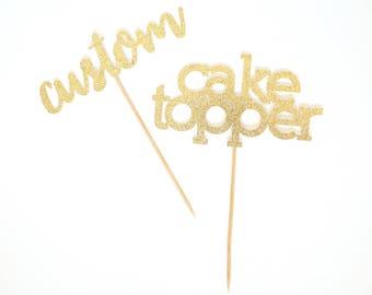 Custom Cake Topper - Glitter - First Birthday. Birthday Cake Topper. Personalized Cake Topper. Customizable. Wedding. Bachelorette.