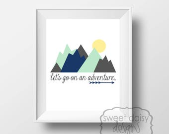 Adventure, Quotes, Let's Go on An Adventure, Digital File, PRINTABLE, Gifts for Men, Mountains, Printable Artwork, Typography, Cabin Decor