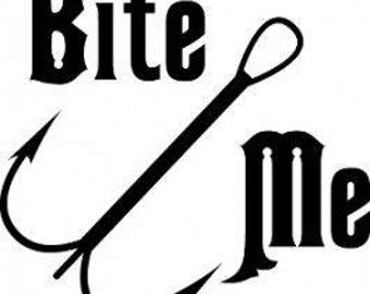 Bite Me Fishing Vinyl Car Decal Bumper Window Sticker Any Color Multiple Sizes Jenuine Crafts