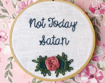 Not Today Satan | Hand Embroidery | Wall Art | Sassy | Quirky | Modern Embroidery | Handmade Gifts