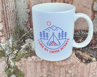 I Like My Coffee Intents: Stupid Pun FTW on this Awesome Camping Mug