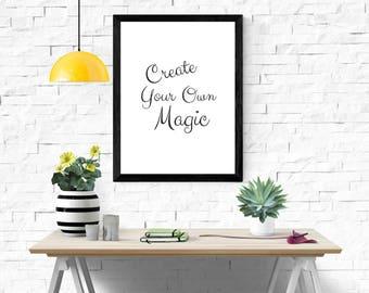 Create Your Own Magic  8x10 Printable  Wallart  Motivational Art