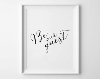 BE OUR GUEST - Instant Download - 8x10 - 11x14 - Printable art - Guest Room - Entrance - Black and White - Welcome Art - Home Decor