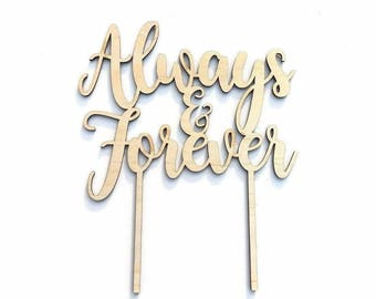 Always and Forever Wedding, Engagement Cake Topper. Laser cut Wood MDF Bamboo.