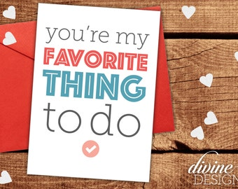 You're my Favorite Thing to Do! - Funny Valentines Day Card - Funny Love Card - Funny Anniversary Card - Dirty Card