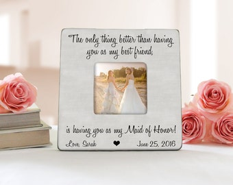 The Only Thing Better Than Having You As My Best Friend Picture Frame, Personalized Maid Of Honor Picture Frame, Maid Of Honor Gift