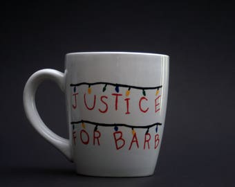 Justice For Barb, Stranger Things Mug, Christmas Lights, Barb Deserved Better, Stranger Thing Cup, What About Barb, Gift for her, Netflix