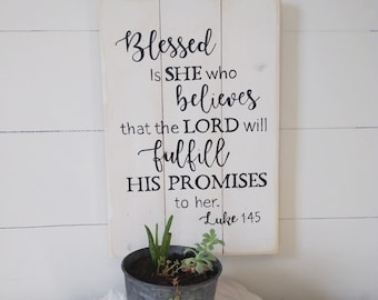 Blessed is she who believes, Luke 1:45, hope, religious sign, inspirational sign, scripture decor, wood decor, reclaimed wood, handpainted