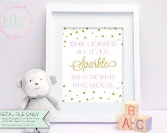 She Leaves a Little Sparkle Wherever She Goes Print - Nursery Print - DIY Printable Sign - Pink & Gold Faux Glitter -8x10 {INSTANT DOWNLOAD}