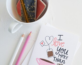 Valentine, I love you more than tea PINK, tea cup, tea pot, Stationery, Hand Drawn, Illustration, Holiday, Notecards, Greeting Cards
