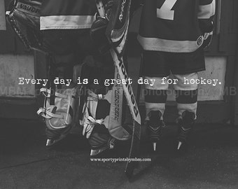 8x10 Every Day is a Good Day for Hockey Print