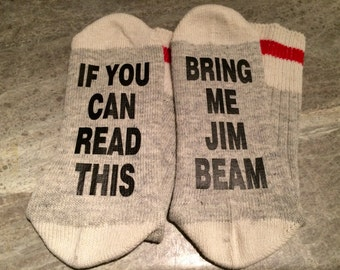 If You Can Read This ... Bring Me Jim Beam (Word Socks - Funny Socks - Novelty Socks)