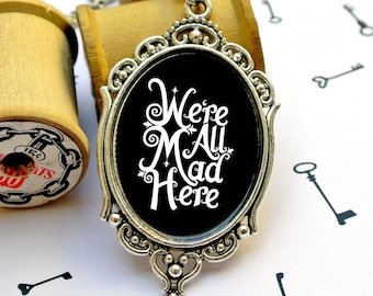 Were All Mad Here | Wonderland Pendant Necklace