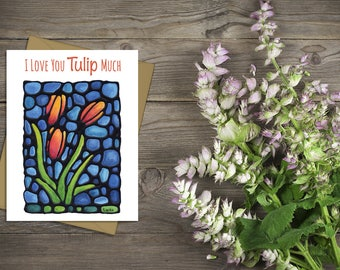Tulip Card - Cute Card For Her - Pun Card - Best Friend Greeting Card - Thinking of You Card - Mother's Day Card - Thank You Card