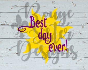 Best Day Ever! Tangled SVG PNG JPEG Digital Files for Silhouette