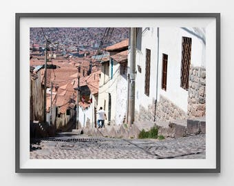 STREET in CUSCO, Peru - Photography. FineArt. Printable Art. Gift. Poster. Office. Home. Landscape. Wall Decor. Hanging. Up Hill. Travel.