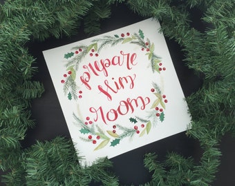 Prepare Him Room - Hand-lettered Watercolor Christmas print 12 x 12